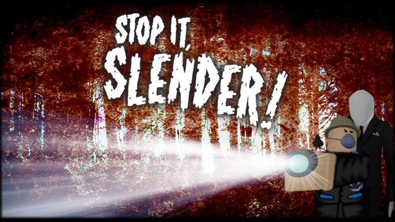Stop it, Slender Roblox Horror Games